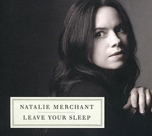 Natalie  Merchant  :  Leave  Your  Sleep